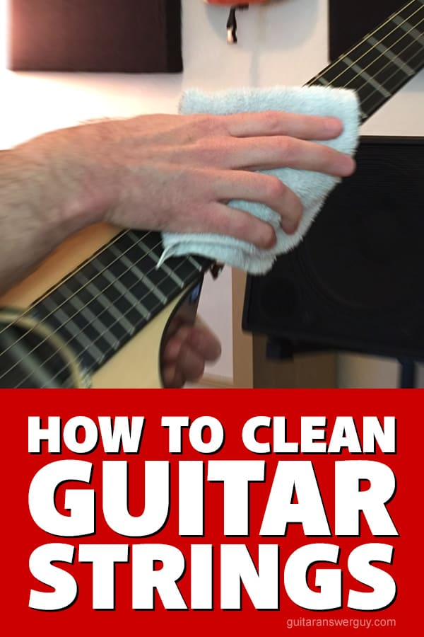 How to clean guitar strings quickly, easily, and effectively