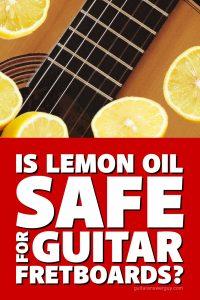 Is lemon oil a safe cleaner/conditioner for guitar fretboards?