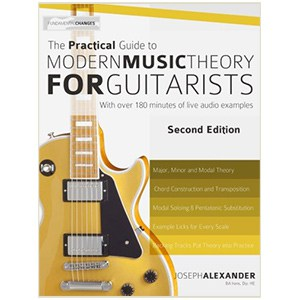 The Practical Guide to Modern Music Theory for Guitarists