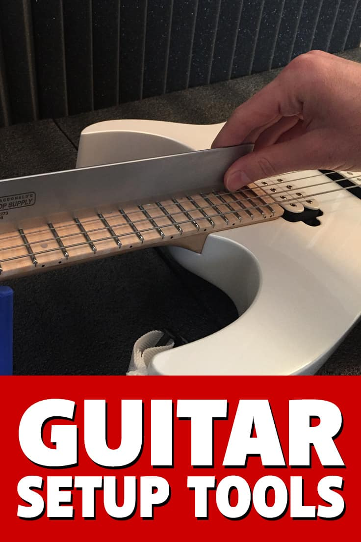 #Guitar Setup Tools - If you're serious about doing your own guitar setups, you're going to need the right tools for the job