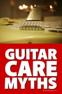 9 Guitar Care Myths - Explained
