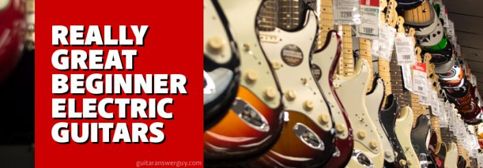 Really Great Beginner Electric Guitars