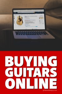 Buying Guitars Online: Setting Realistic Expectations