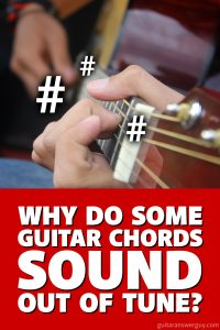 Why do some guitar chords sound out of tune?