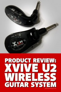 In-depth review of the Xvive U2 Wireless Guitar System