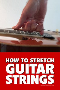 How to stretch new guitar strings so they stay in tune