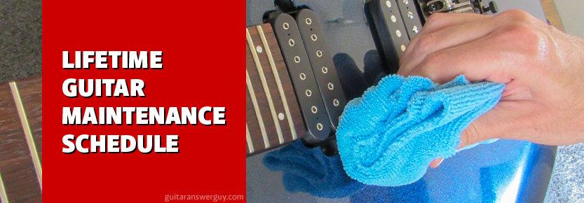 Lifetime Guitar Maintenance Schedule