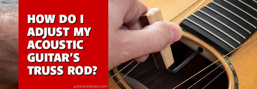 Adjusting my acoustic guitar's truss rod
